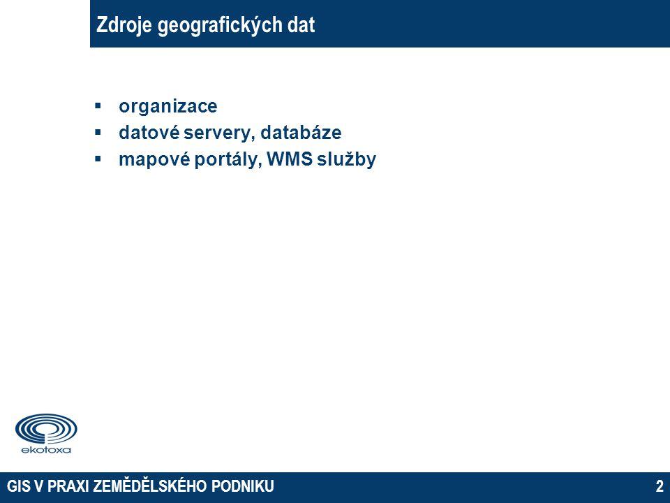 """GIS V PRAXI ZEMĚDĚLSKÉHO PODNIKU3 Zdroje geografických dat  organizace  datové servery, databáze  mapové portály, WMS služby __________________________________________________________ poskytnutí """"ostrých dat data použitelná i na další analýzy licenční omezení, obvykle placené služby vizualizace a zpracování vlastním software export / tisk v závislosti na použitém software řada formátů (kompatibilita)"""