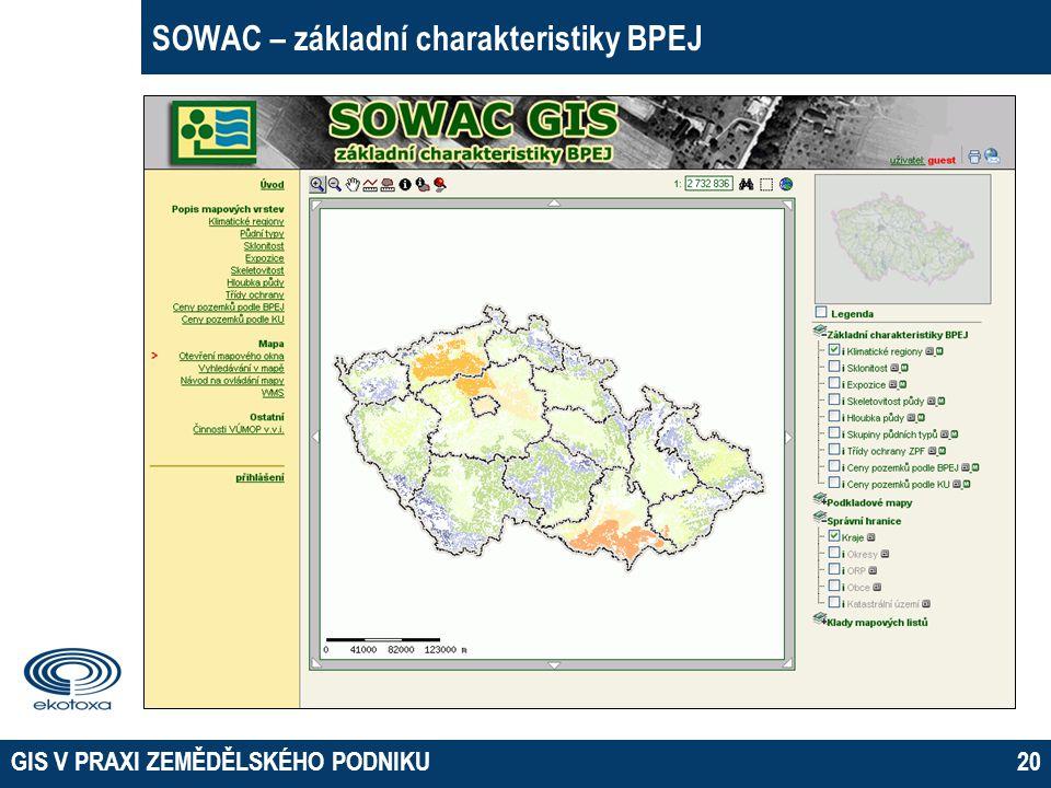 GIS V PRAXI ZEMĚDĚLSKÉHO PODNIKU20 SOWAC – základní charakteristiky BPEJ