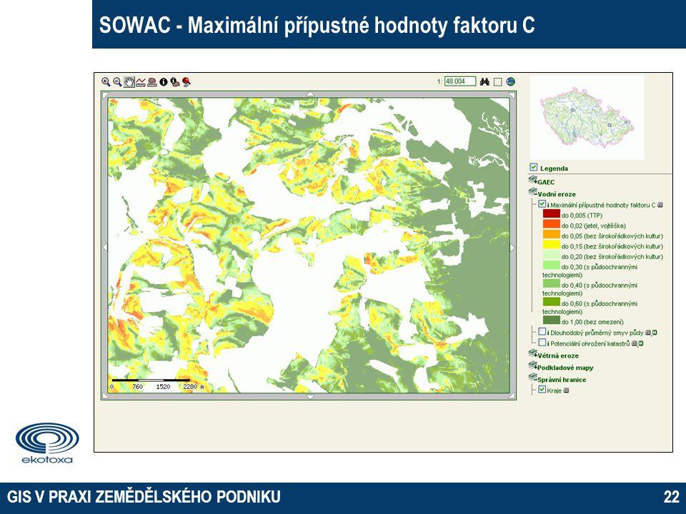 GIS V PRAXI ZEMĚDĚLSKÉHO PODNIKU22 SOWAC - Maximální přípustné hodnoty faktoru C