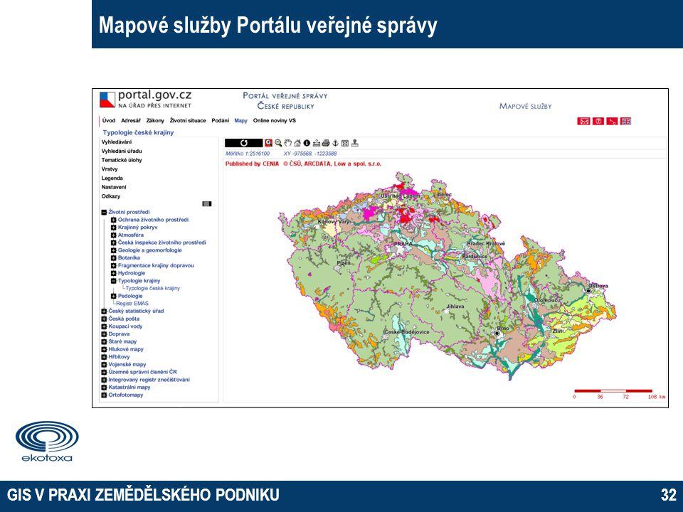 GIS V PRAXI ZEMĚDĚLSKÉHO PODNIKU32 Mapové služby Portálu veřejné správy