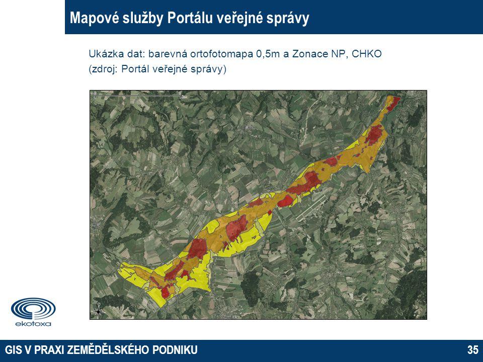 GIS V PRAXI ZEMĚDĚLSKÉHO PODNIKU35 Mapové služby Portálu veřejné správy Ukázka dat: barevná ortofotomapa 0,5m a Zonace NP, CHKO (zdroj: Portál veřejné