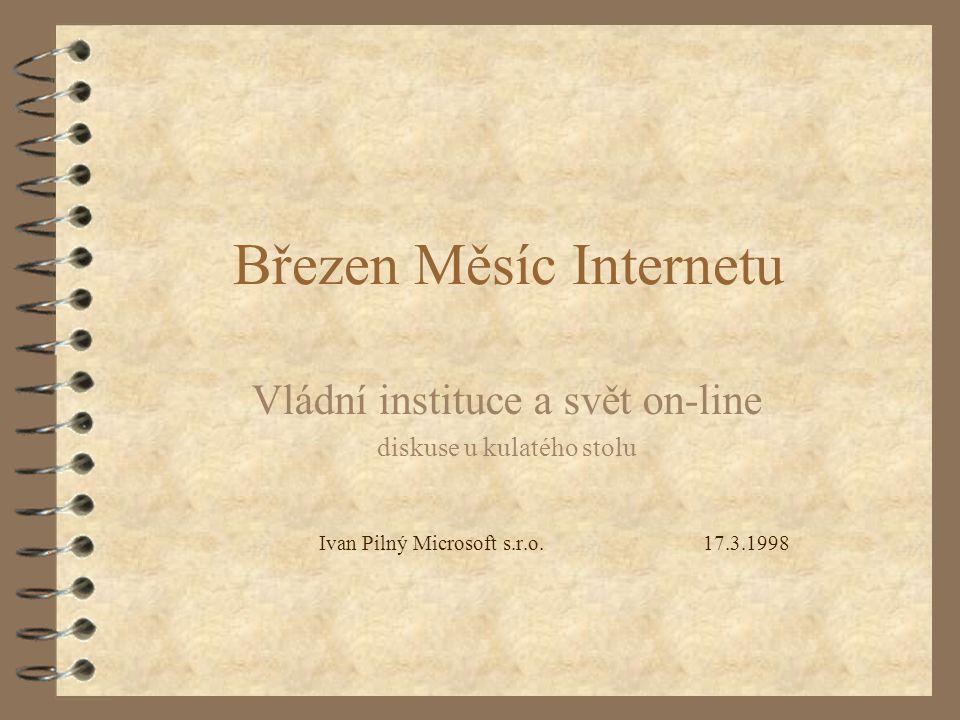 Březen Měsíc Internetu Vládní instituce a svět on-line diskuse u kulatého stolu Ivan Pilný Microsoft s.r.o.