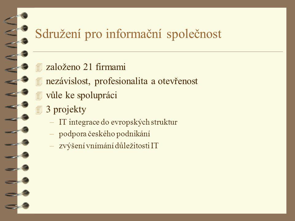 Sdružení pro informační společnost 4 založeno 21 firmami 4 nezávislost, profesionalita a otevřenost 4 vůle ke spolupráci 4 3 projekty –IT integrace do evropských struktur –podpora českého podnikání –zvýšení vnímání důležitosti IT