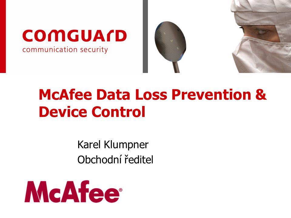 www.comguard.czcommunication security www.comguard.cz McAfee Data Loss Prevention Potřeby zákazníků: Zabránit uživatelům, kteří mají přístup k citlivým datům společnosti, zneužít nebo odnést tyto data Plná kontrola a audit zneužití citlivých dat McAfee nabízí: Ochrana dat proti zneužití, jako například tisk, poslání e-mailem, copy/paste Široké spektrum ochrany a monitoringu citlivých dat jako: Detailní logování & forenzní evidence Real-time ochrana & blokování Notifikace uživatele a administrátora Karanténa citlivých dat Monitor Usage USB Copy Print Screen Printer Data Loss Prevention Device Control Device Control Encrypted USB Endpoint Encryption Endpoint Encryption