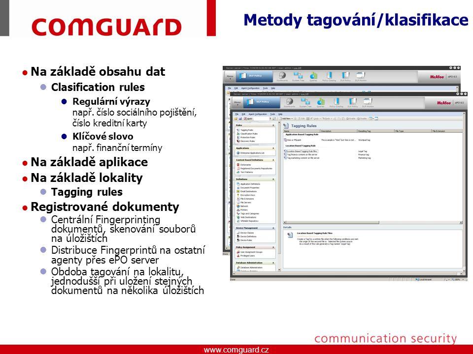 www.comguard.czcommunication security www.comguard.cz Metody tagování/klasifikace Na základě obsahu dat Clasification rules Regulární výrazy např.