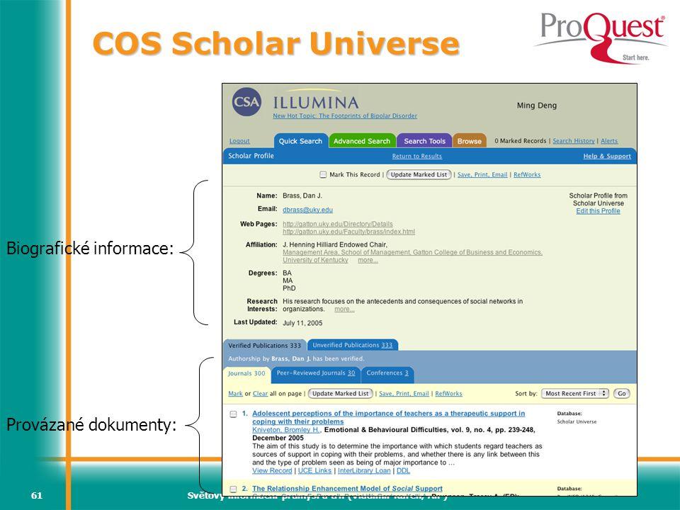Světový informační průmysl a trh (Vladimír Karen, AiP)61 Biografické informace: Provázané dokumenty: COS Scholar Universe