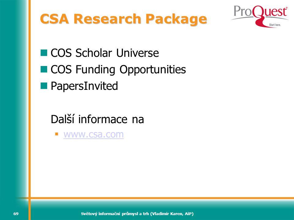 Světový informační průmysl a trh (Vladimír Karen, AiP)69 CSA Research Package COS Scholar Universe COS Funding Opportunities PapersInvited Další infor