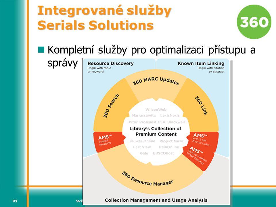 Světový informační průmysl a trh (Vladimír Karen, AiP)92 Integrované služby Serials Solutions Kompletní služby pro optimalizaci přístupu a správy