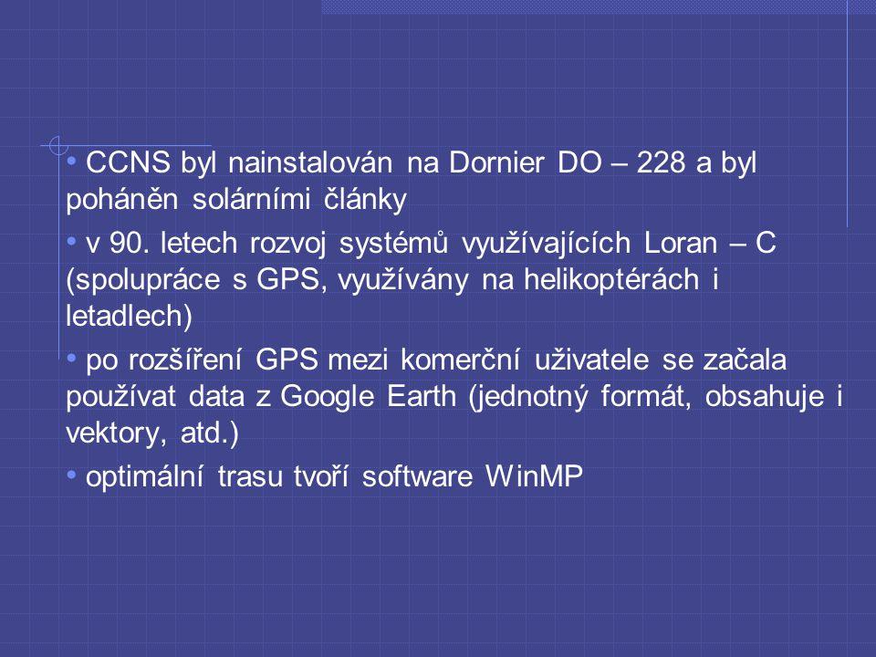CCNS byl nainstalován na Dornier DO – 228 a byl poháněn solárními články v 90.