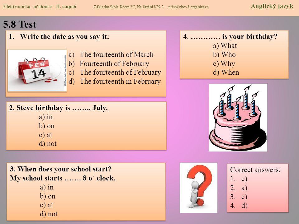 5.9 Zdroje, citace http://dum.rvp.cz/materialy/calendars-the-dates.html http://www.animoca.com/en/2012/01/new-releases-calendar-2012-and-calendar-2012-hd http://www.puzzleshop.cz/d-2780-puzzle-3000-ctyri-rocni-obdobi-clementoni.html http://cecko2008.webnode.cz/kalendar-akci/ http://www.predskolaci.cz/?tag=budik http://www.mmsprani.cz/k-narozeninam/obrazky/prani-k-narozeninam-obrazky-2.php http://www.topnews.in/sports/people/michael-schumacher http://www.polyvore.com/bras_pitt/thing?id=5740522 http://www.supermusic.sk/skupina.php?idskupiny=3195 http://www.clipartof.com/portfolio/bnpdesignstudio/illustration/3d-february-14th-valentines-day- calendar-with-rose-petals-1049346.html http://depositphotos.com/4164955/stock-photo-Calender-page-for-25th-december.html http://www.freewallpapersweb.com/Free-Downloads.asp?id=647 http://www.okeq.org/enews/ Elektronická učebnice - II.