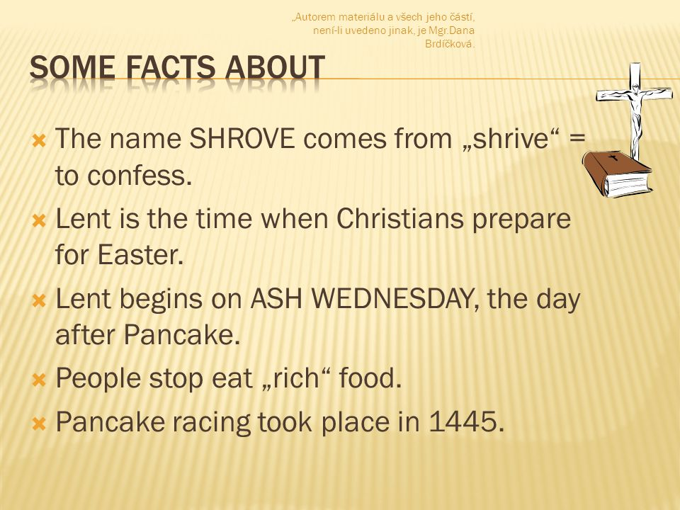 " The name SHROVE comes from ""shrive = to confess."