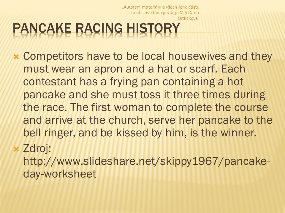  Competitors have to be local housewives and they must wear an apron and a hat or scarf.