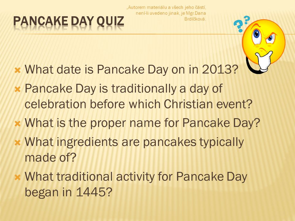  What date is Pancake Day on in 2013.
