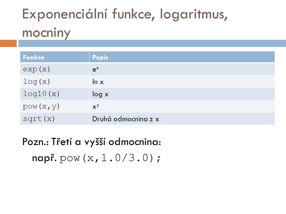 Exponenciální funkce, logaritmus, mocniny Pozn.: Třetí a vyšší odmocnina: např.