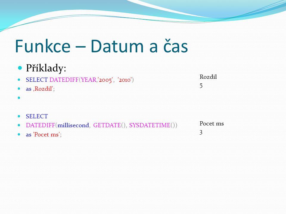Funkce – Datum a čas DATEADD/SET LANGUAGE DATEADD upraví datum/čas o určitý námi zvolený interval.