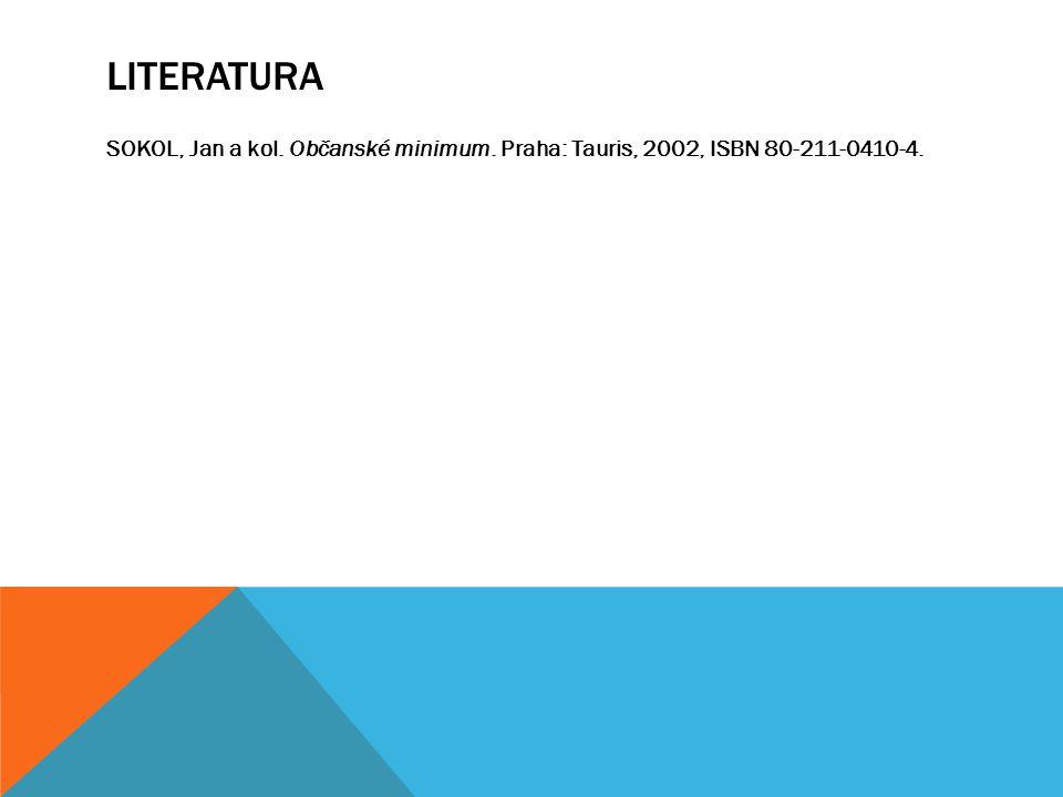 LITERATURA SOKOL, Jan a kol. Občanské minimum. Praha: Tauris, 2002, ISBN 80-211-0410-4.