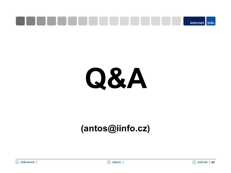 snímek |datum |dokument | Q&A (antos@iinfo.cz) 40