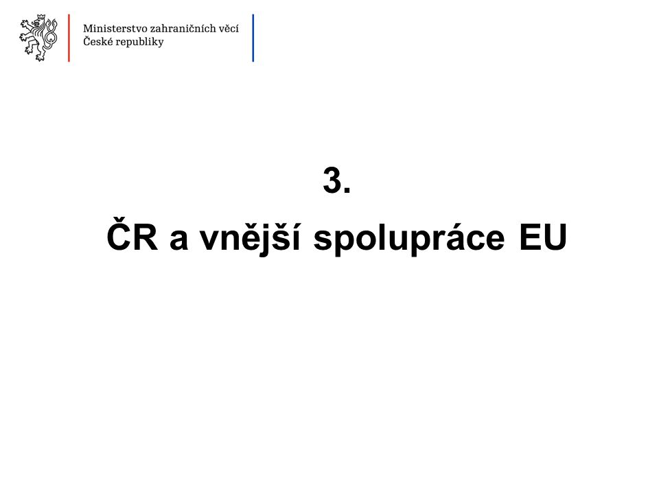 3. ČR a vnější spolupráce EU