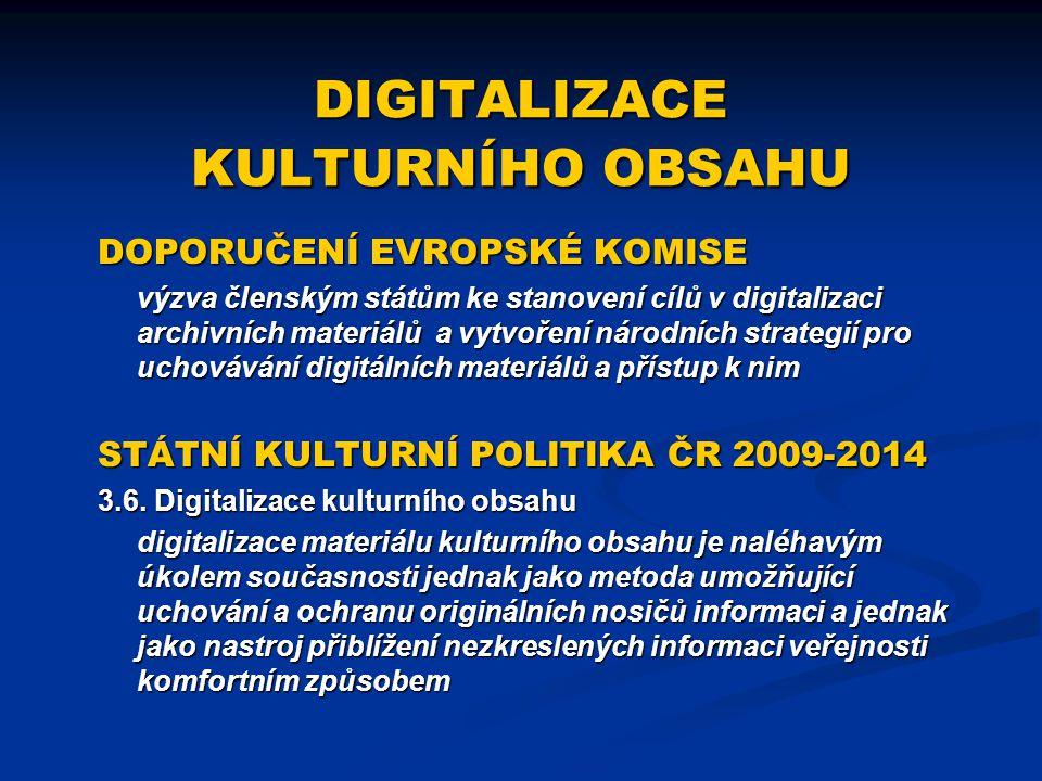 DIGITALIZACE KULTURNÍHO OBSAHU DOPORUČENÍ EVROPSKÉ KOMISE výzva členským státům ke stanovení cílů v digitalizaci archivních materiálů a vytvoření náro