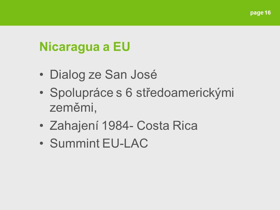 Nicaragua a EU Dialog ze San José Spolupráce s 6 středoamerickými zeměmi, Zahajení 1984- Costa Rica Summint EU-LAC page 16