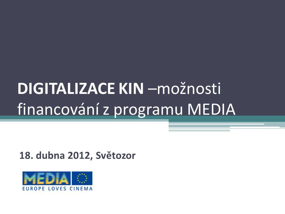 DIGITALIZACE KIN –možnosti financování z programu MEDIA 18. dubna 2012, Světozor