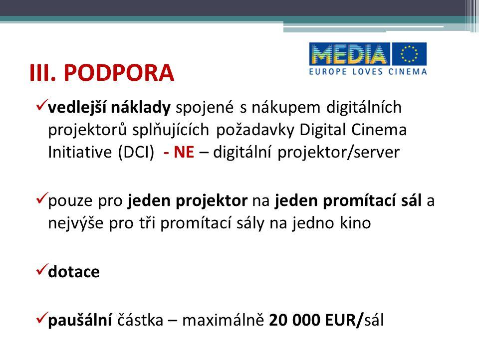 III. PODPORA vedlejší náklady spojené s nákupem digitálních projektorů splňujících požadavky Digital Cinema Initiative (DCI) - NE – digitální projekto