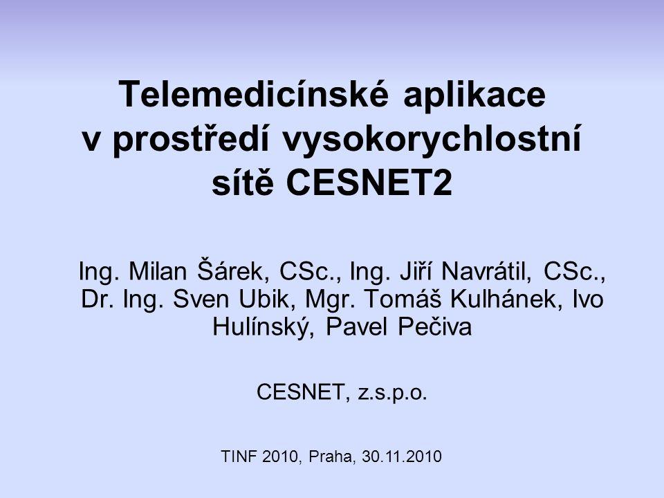 Telemedicínské aplikace v prostředí vysokorychlostní sítě CESNET2 Ing.