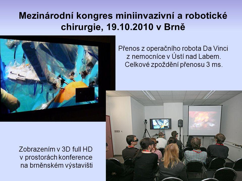 Mezinárodní kongres miniinvazivní a robotické chirurgie, 19.10.2010 v Brně Přenos z operačního robota Da Vinci z nemocníce v Ústí nad Labem.