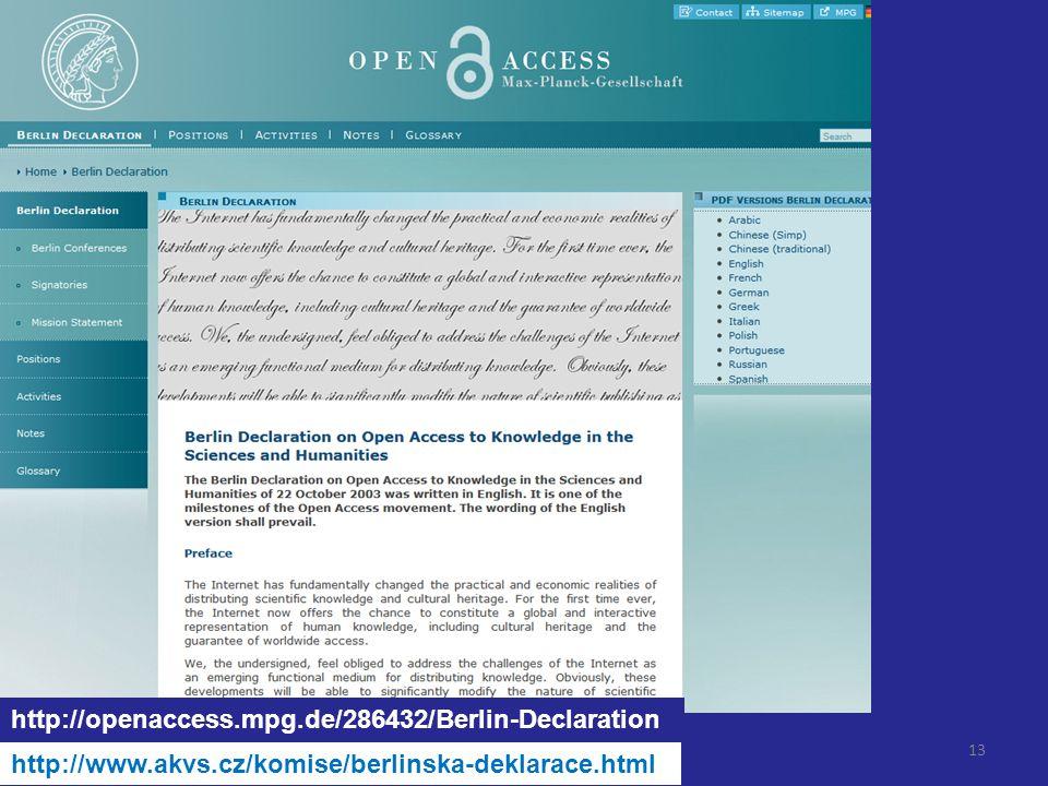 13 http://openaccess.mpg.de/286432/Berlin-Declaration http://www.akvs.cz/komise/berlinska-deklarace.html