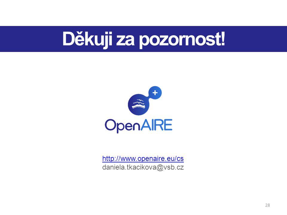 28 http://www.openaire.eu/cs daniela.tkacikova@vsb.cz Děkuji za pozornost!