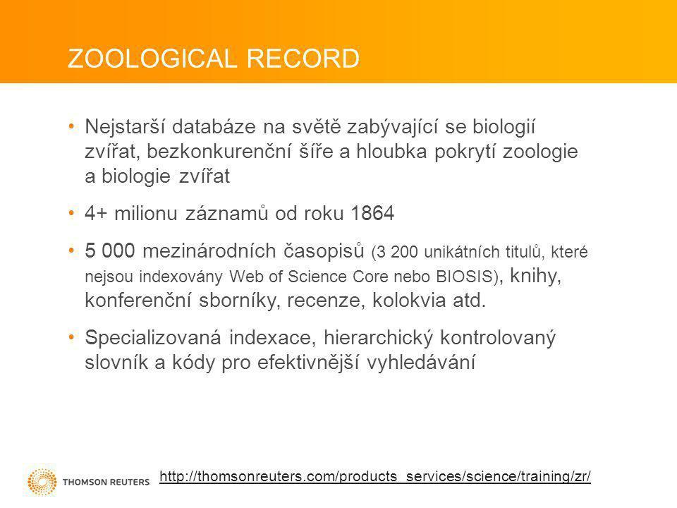 Nejstarší databáze na světě zabývající se biologií zvířat, bezkonkurenční šíře a hloubka pokrytí zoologie a biologie zvířat 4+ milionu záznamů od roku 1864 5 000 mezinárodních časopisů (3 200 unikátních titulů, které nejsou indexovány Web of Science Core nebo BIOSIS), knihy, konferenční sborníky, recenze, kolokvia atd.