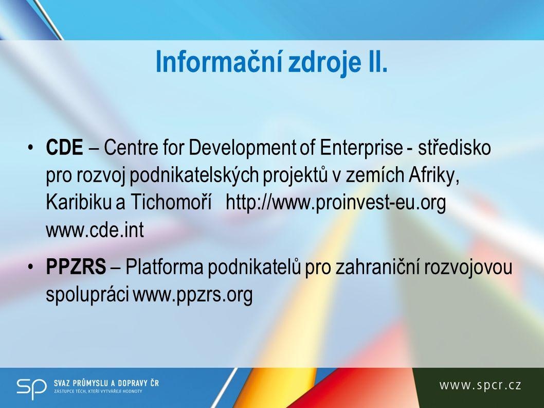 Informační zdroje II. CDE – Centre for Development of Enterprise - středisko pro rozvoj podnikatelských projektů v zemích Afriky, Karibiku a Tichomoří