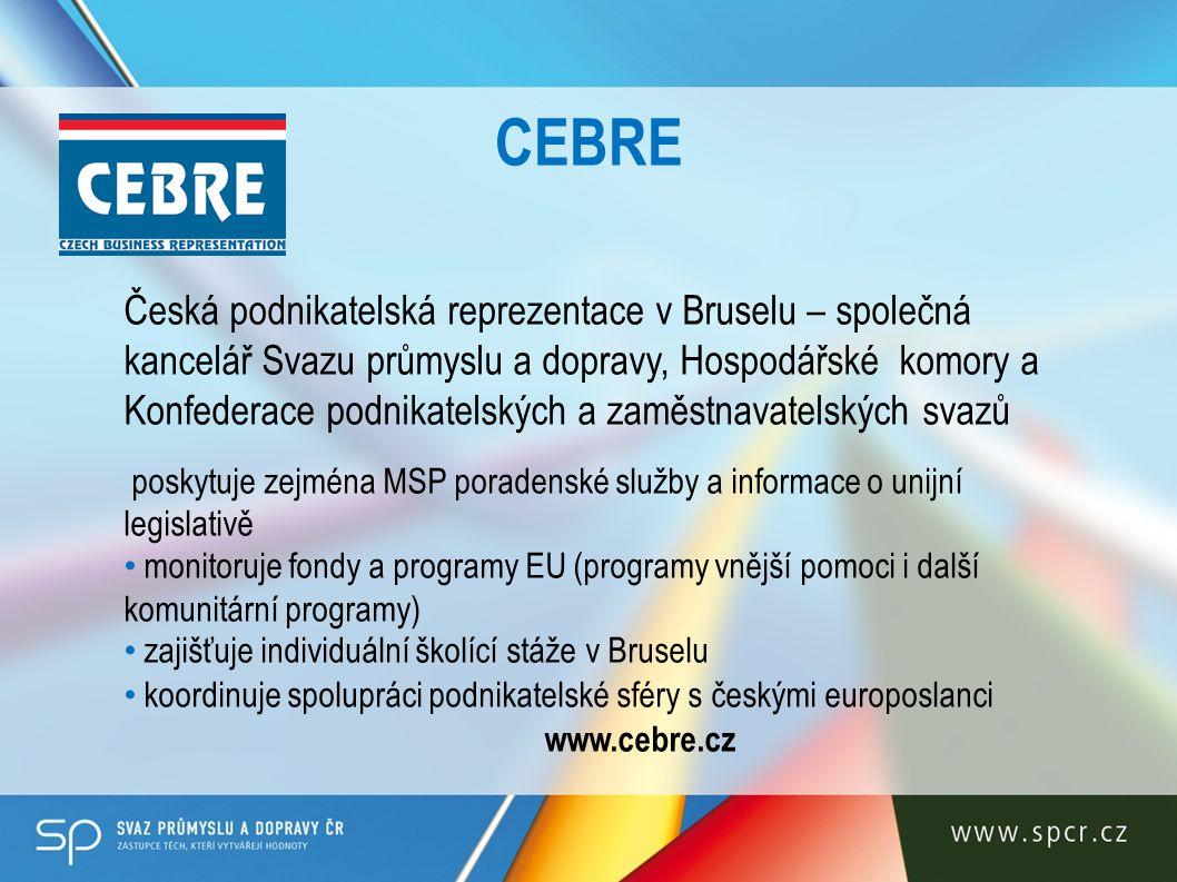 CEBRE Česká podnikatelská reprezentace v Bruselu – společná kancelář Svazu průmyslu a dopravy, Hospodářské komory a Konfederace podnikatelských a zamě