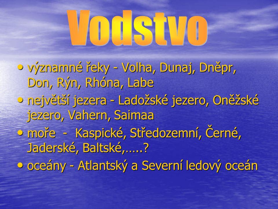 významné řeky - Volha, Dunaj, Dněpr, Don, Rýn, Rhóna, Labe významné řeky - Volha, Dunaj, Dněpr, Don, Rýn, Rhóna, Labe největší jezera - Ladožské jezer