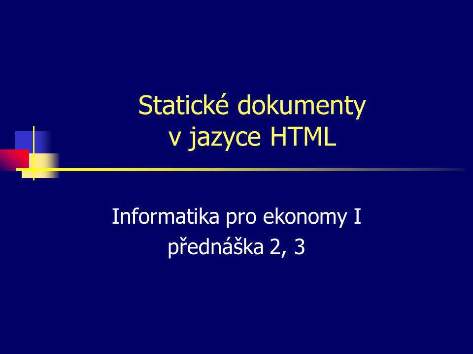 Služba WWW HW dotaz (URL) odpověď (HTML) WWW klient (např.