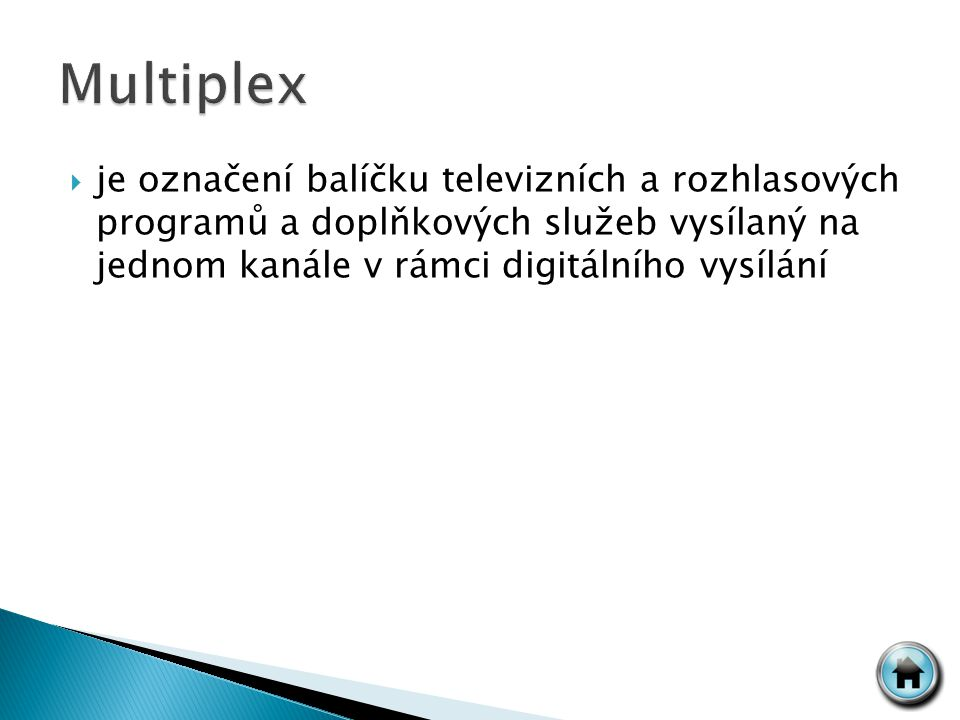  je označení balíčku televizních a rozhlasových programů a doplňkových služeb vysílaný na jednom kanále v rámci digitálního vysílání