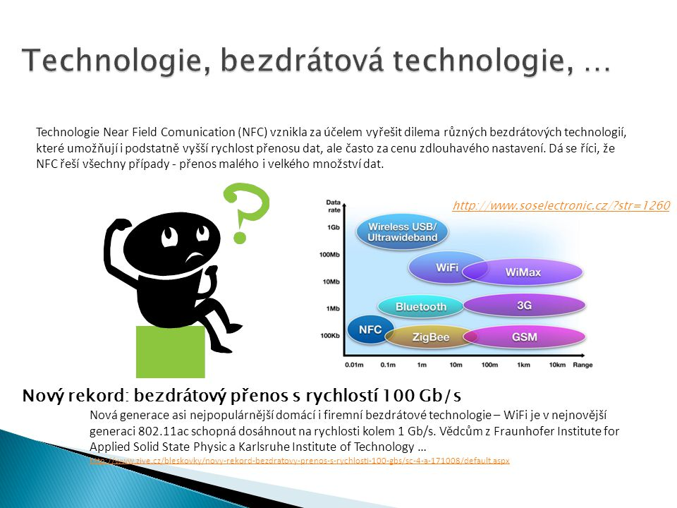 Technologie Near Field Comunication (NFC) vznikla za účelem vyřešit dilema různých bezdrátových technologií, které umožňují i podstatně vyšší rychlost přenosu dat, ale často za cenu zdlouhavého nastavení.