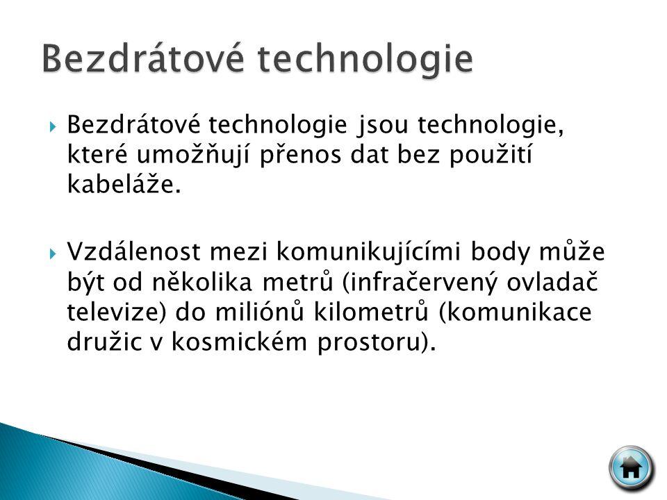  Bezdrátové technologie jsou technologie, které umožňují přenos dat bez použití kabeláže.