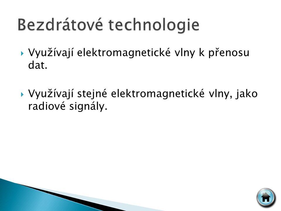  Využívají elektromagnetické vlny k přenosu dat.