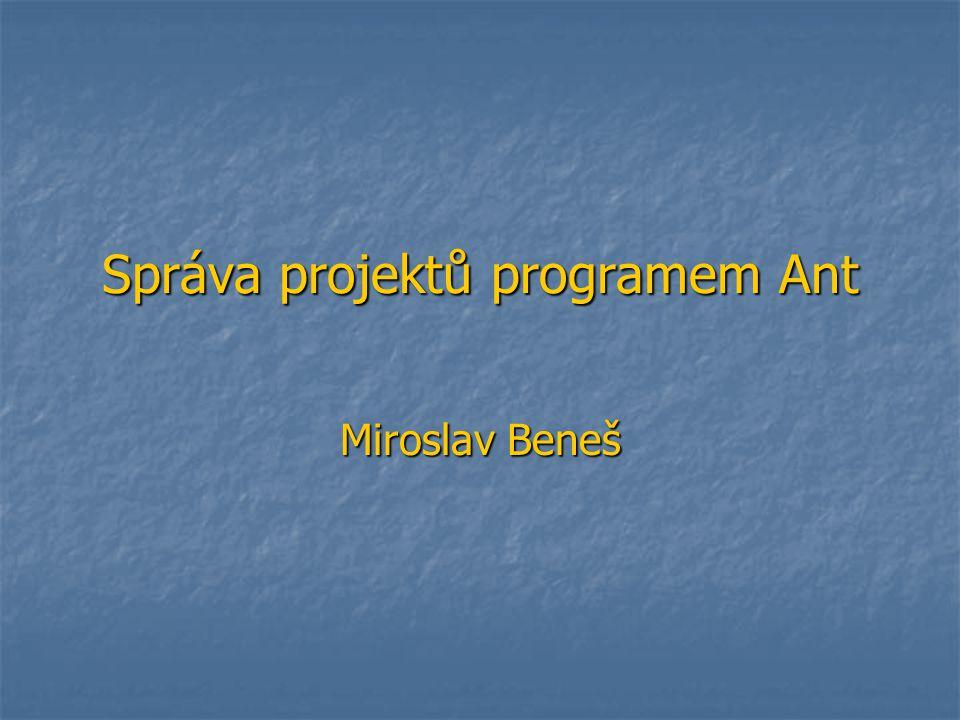Správa projektů programem Ant12 Základní úlohy Překlad Překlad