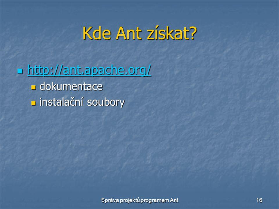 Správa projektů programem Ant16 Kde Ant získat.