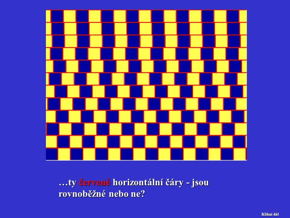…ty červené horizontální čáry - jsou rovnoběžné nebo ne? Klikni dál