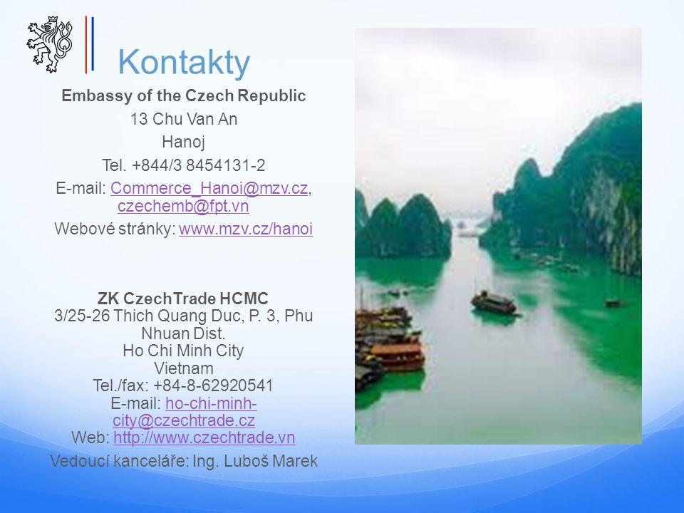 Kontakty Embassy of the Czech Republic 13 Chu Van An Hanoj Tel. +844/3 8454131-2 E-mail: Commerce_Hanoi@mzv.cz, czechemb@fpt.vnCommerce_Hanoi@mzv.cz c