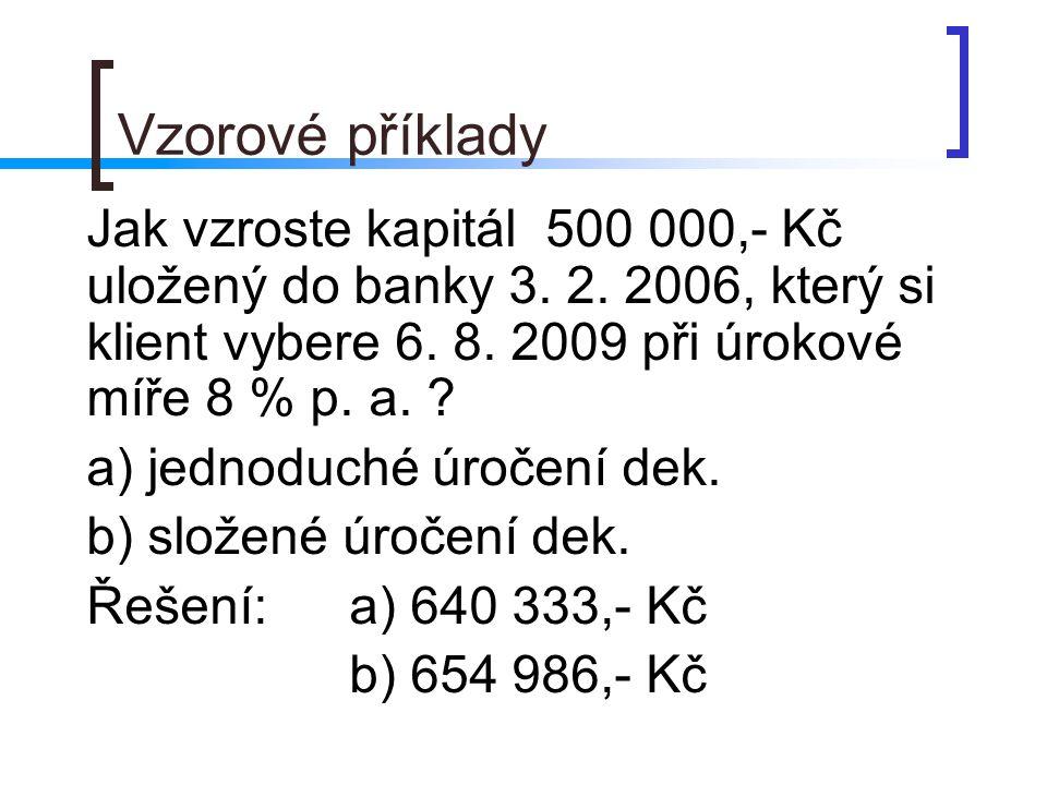 Vzorové příklady Jak vzroste kapitál 500 000,- Kč uložený do banky 3.