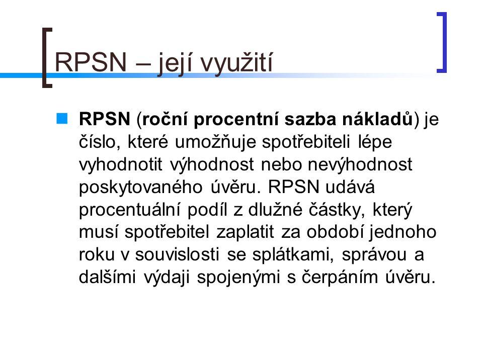 RPSN – její využití RPSN (roční procentní sazba nákladů) je číslo, které umožňuje spotřebiteli lépe vyhodnotit výhodnost nebo nevýhodnost poskytovaného úvěru.