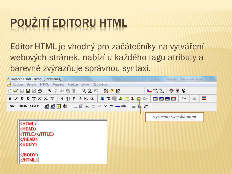 Editor HTML je vhodný pro začátečníky na vytváření webových stránek, nabízí u každého tagu atributy a barevně zvýrazňuje správnou syntaxi. Vytvoření n