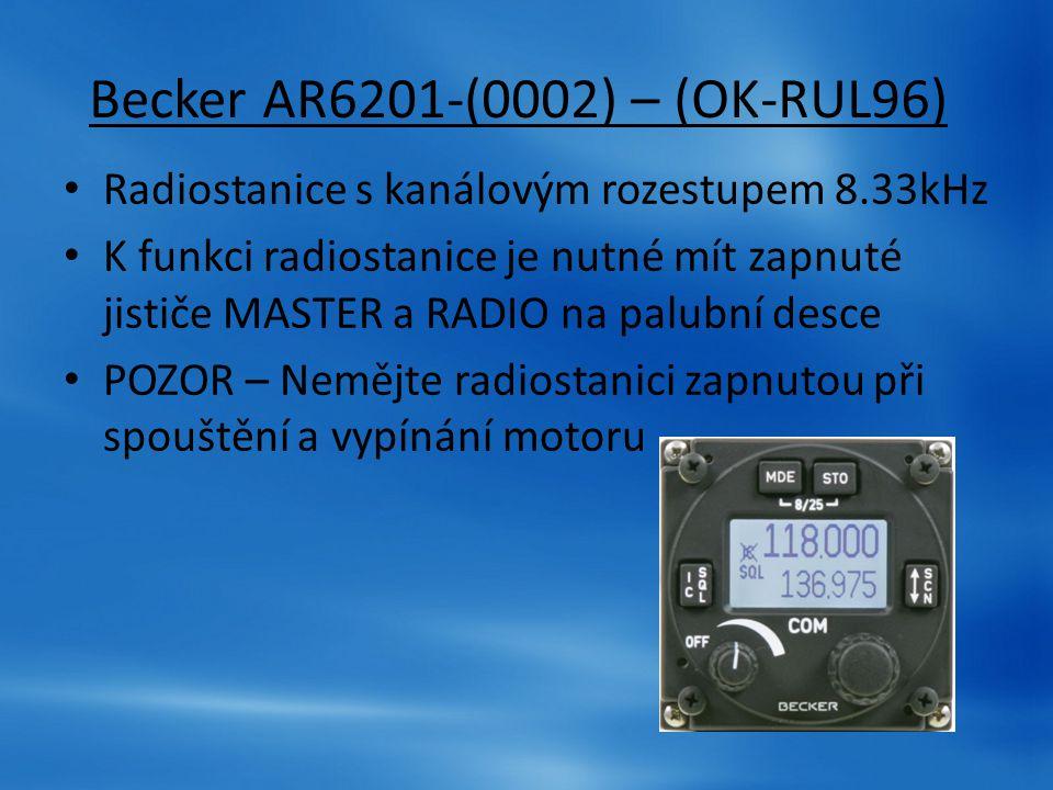 Becker AR6201-(0002) – (OK-RUL96) Radiostanice s kanálovým rozestupem 8.33kHz K funkci radiostanice je nutné mít zapnuté jističe MASTER a RADIO na pal