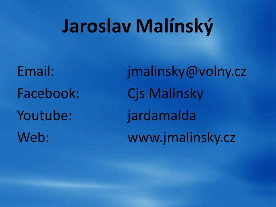 Jaroslav Malínský Email:jmalinsky@volny.cz Facebook:Cjs Malinsky Youtube:jardamalda Web:www.jmalinsky.cz