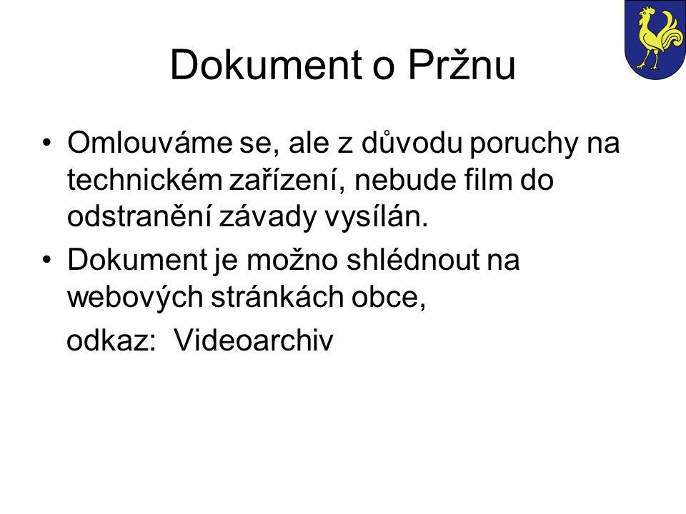 Dokument o Pržnu Omlouváme se, ale z důvodu poruchy na technickém zařízení, nebude film do odstranění závady vysílán.