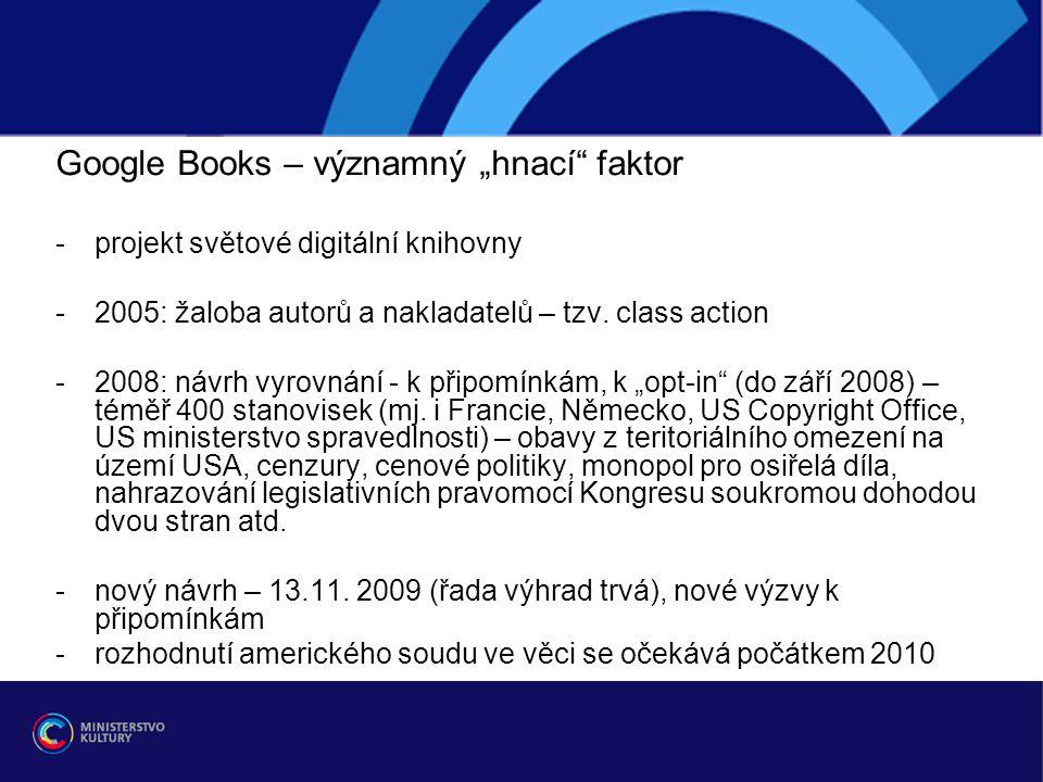"""Google Books – významný """"hnací"""" faktor -projekt světové digitální knihovny -2005: žaloba autorů a nakladatelů – tzv. class action -2008: návrh vyrovná"""